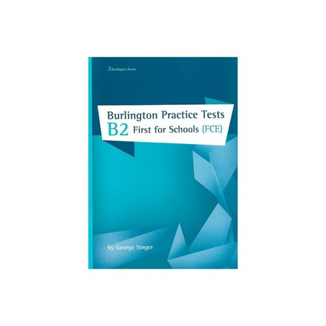 BURLINGTON PRACTICE TESTS B2 FIRST FOR SCHOOLS TEACHER S